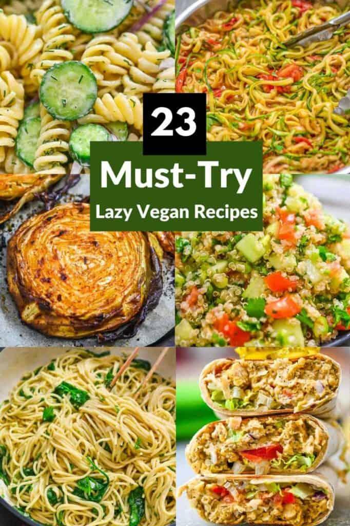 a compilation photo of Lazy Vegan Recipes